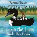 Lonnie is a curious Loon and wants to live under a Beaver's log home, in an Eagle's nest, or in a Muskrat's water hole.