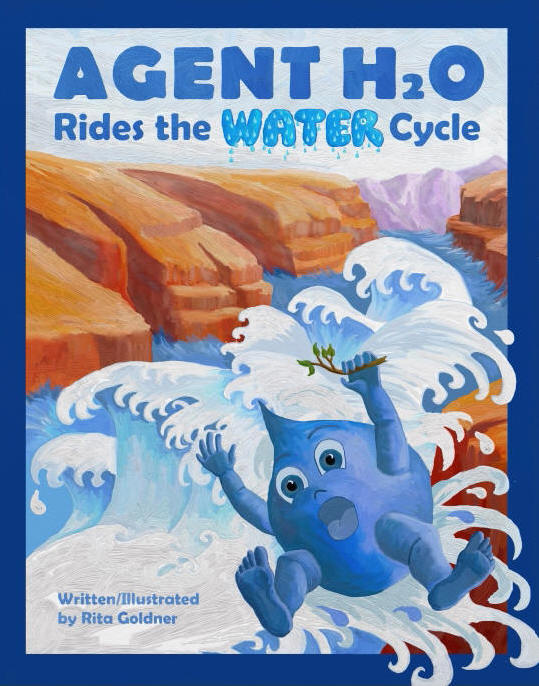 Agent H2O Rides the Water Cycle, by Rita Goldner
