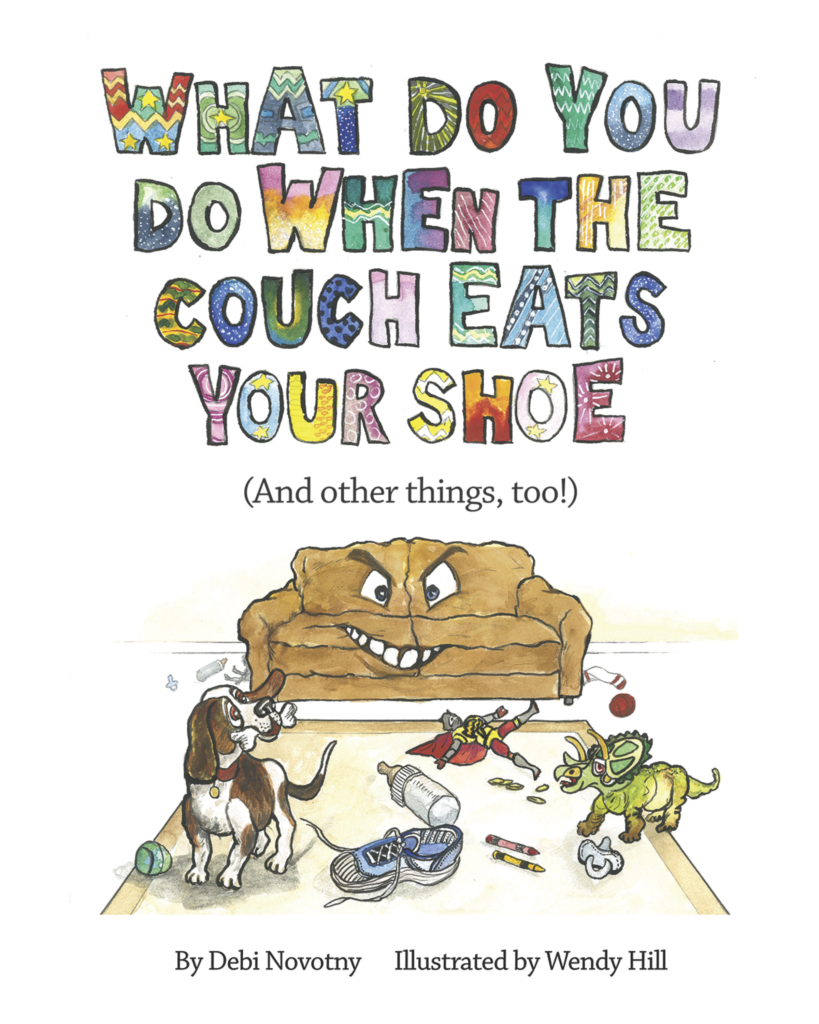 What Do You Do When the Couch Eats Your Shoe, children's book by author Debi Novotny
